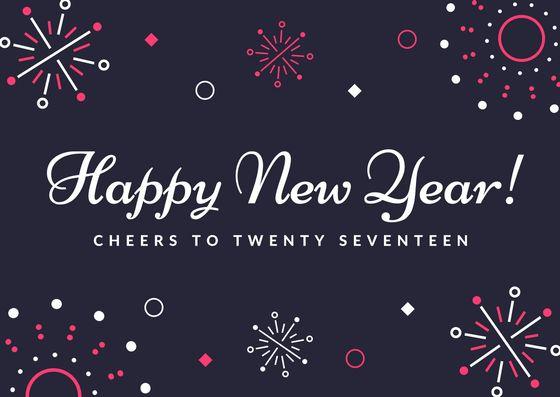 Happy new year! Cheers to twenty seventeen