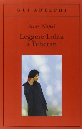"""Leggere Lolita a Teheran"" di Azar Nafisi."