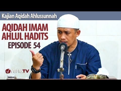 Aqidah Imam Ahlul Hadits : Sikap Bijak pada Pemimpin Muslim (6) - Ustadz Abdurrahman Thoyyib Lc.