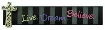 PLAQUE:  LIVE. DREAM. BELIEVE. Brighten up any room with the vivid colours & inspirational messages of these multicoloured plaques. Wooden plaques with hooks for hanging purposes: 483mm x 29mm x 117mm.