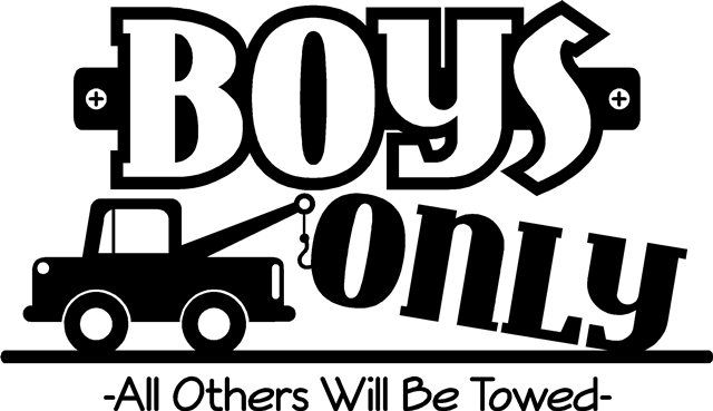 """Boys Only All Others Will Be Towed"" decal vinyl boys sticker club house words"