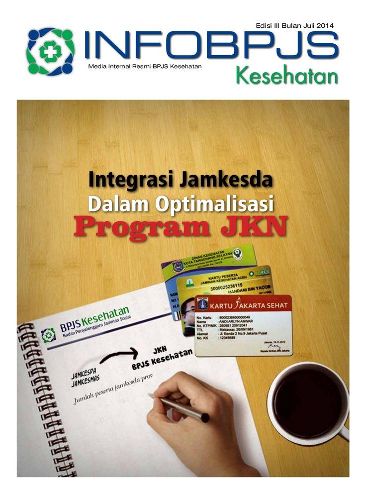 Majalah Info BPJS Kesehatan, Edisi 3, Tahun 2014 by BPJS Kesehatan RI via slideshare