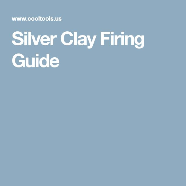Silver Clay Firing Guide