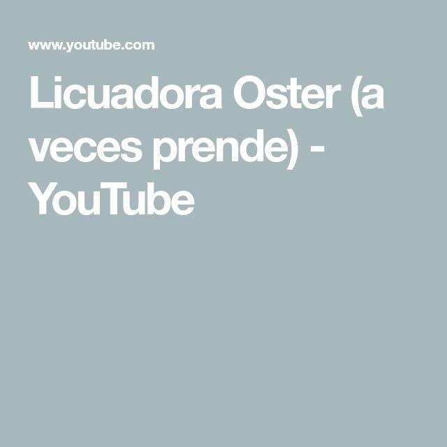 Licuadora Oster (a veces prende) - YouTube