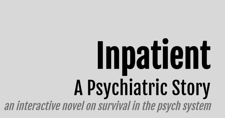 Inpatient is a simulation of a mental health crisis and the patient experience of psychiatric hospitalization. It is an interactive novel of over 160,000 words that takes you through a 72 hour hospital stay. The characters in this game are fictional, but the events within are inspired by real-life experiences.