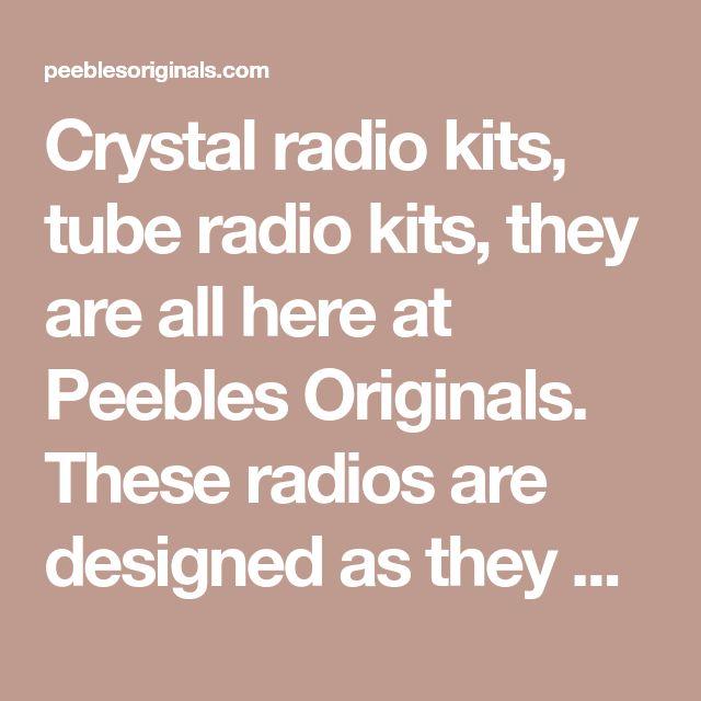 Crystal radio kits, tube radio kits, they are all here at Peebles