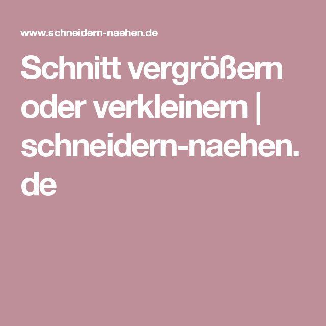 Schnitt vergrößern oder verkleinern | schneidern-naehen.de