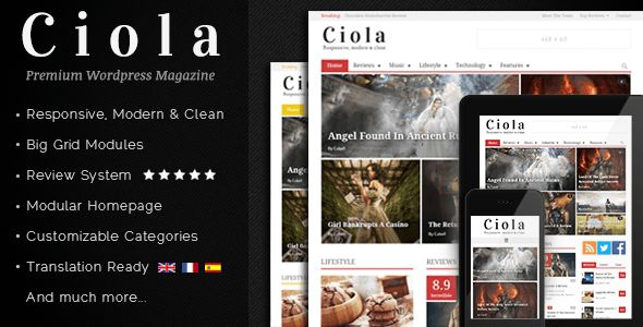Ciola Premium Responsive WordPress Magazine Theme Ciola is a feature-rich WordPress premium magazine and review theme. It has a premium responsive sleek design with many unique features, including four blog styles, unlimited colors to customize everything and five styles to show featured ...