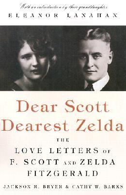 Dear Scott, Dearest Zelda: The Love Letters of F. Scott and Zelda Fitzgerald | IndieBound