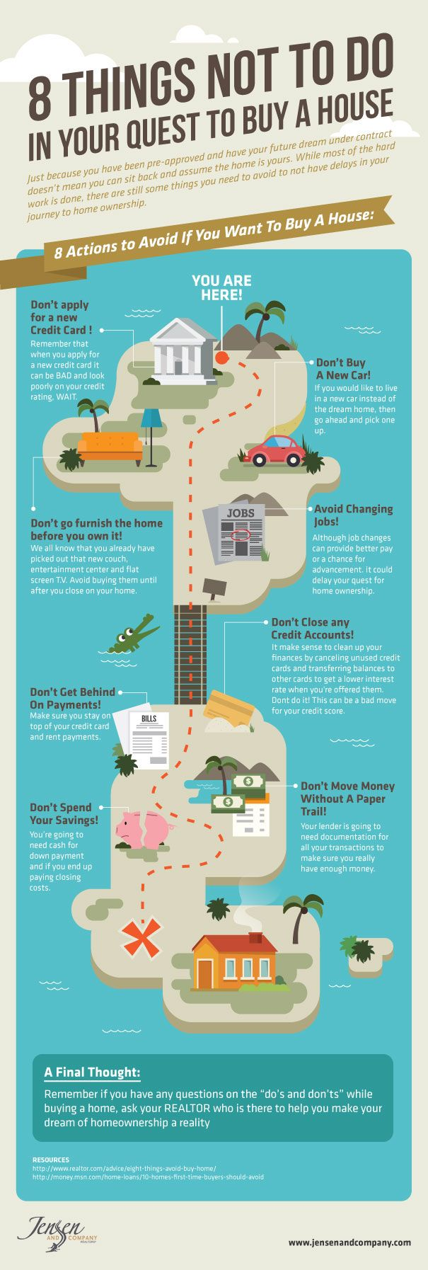 Great tips for first time home buyers. 8 things you should't do when preparing to buy a home.
