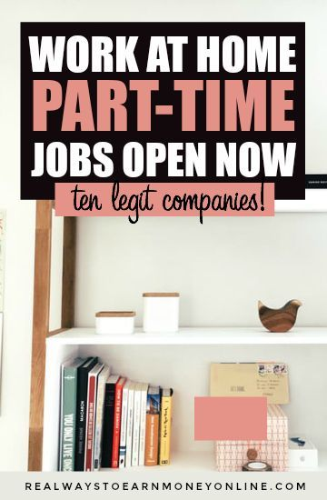 Ten companies with part-time work at home jobs open now.