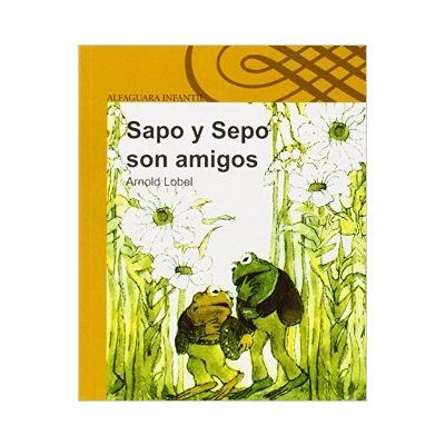 Sapo y sepo son amigos  /  Frog and Toad Are Friends