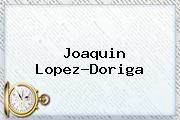 http://tecnoautos.com/wp-content/uploads/imagenes/tendencias/thumbs/joaquin-lopezdoriga.jpg Joaquin Lopez Doriga. Joaquin Lopez-Doriga, Enlaces, Imágenes, Videos y Tweets - http://tecnoautos.com/actualidad/joaquin-lopez-doriga-joaquin-lopezdoriga/