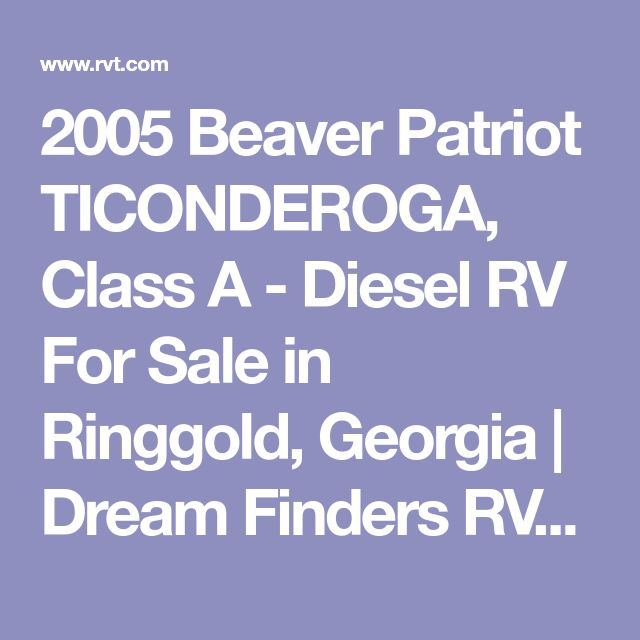2005 Beaver Patriot TICONDEROGA, Class A - Diesel RV For Sale in Ringgold, Georgia | Dream Finders RV's and Boats 5643 | RVT.com - 121284