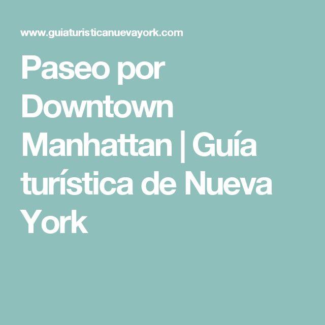 Paseo por Downtown Manhattan | Guía turística de Nueva York