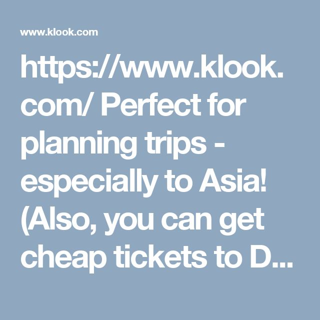https://www.klook.com/ Perfect for planning trips - especially to Asia! (Also, you can get cheap tickets to Disney Tokyo, Shanghai, and Hong Kong here!)
