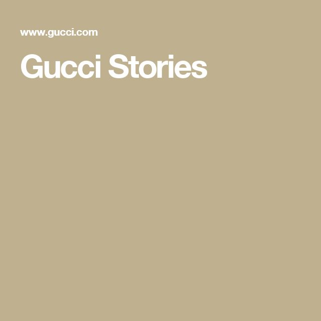 Gucci Stories