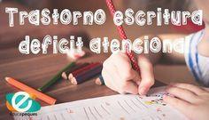 Déficit atencional - Ejercicios para detectar problemas de escritura