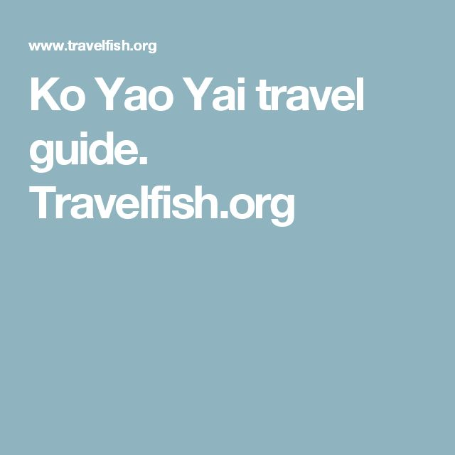 Ko Yao Yai travel guide. Travelfish.org