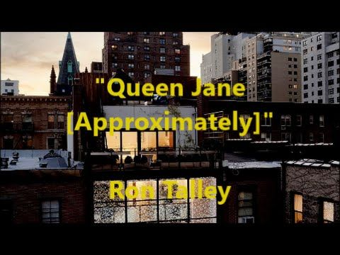 """Queen Jane (Approximately)"" written by Mr. Dylan 1 11 16"