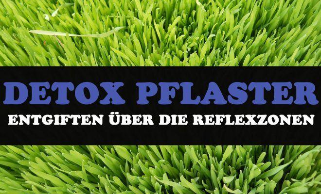 Detox Pflaster – Entgiften über die Reflexzonen