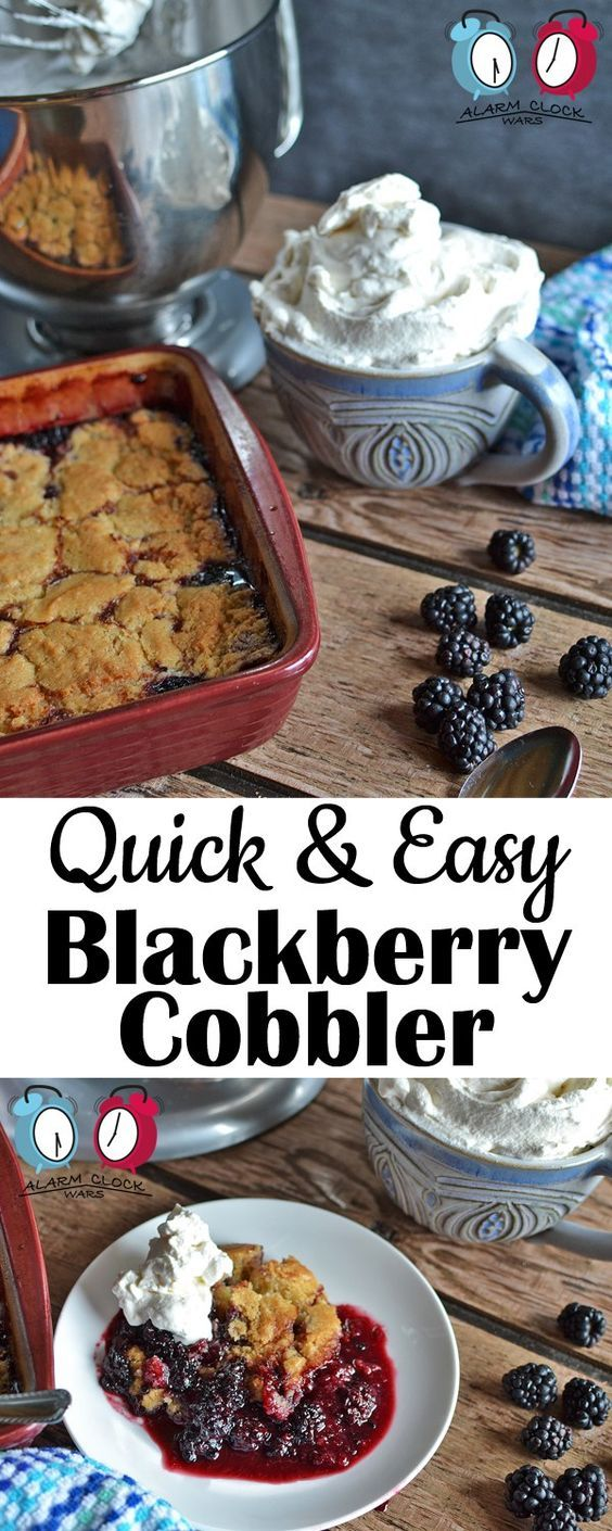 Quick & Easy Blackberry Cobbler from Alarm Clock Wars. This Quick and Easy Blackberry Cobbler is a family-favorite recipe. We make it as soon as we can get fresh blackberries, and just can't get enough!
