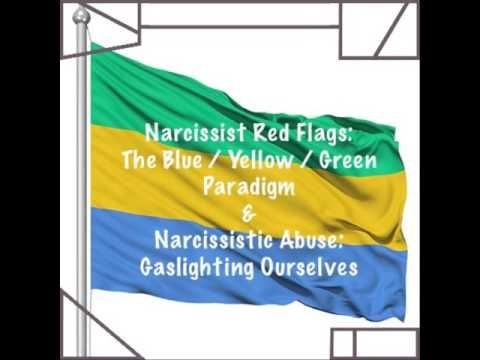 Narcissist Red Flags: The Blue, Yellow, Green Paradigm and Gaslighting Ourselves - YouTube