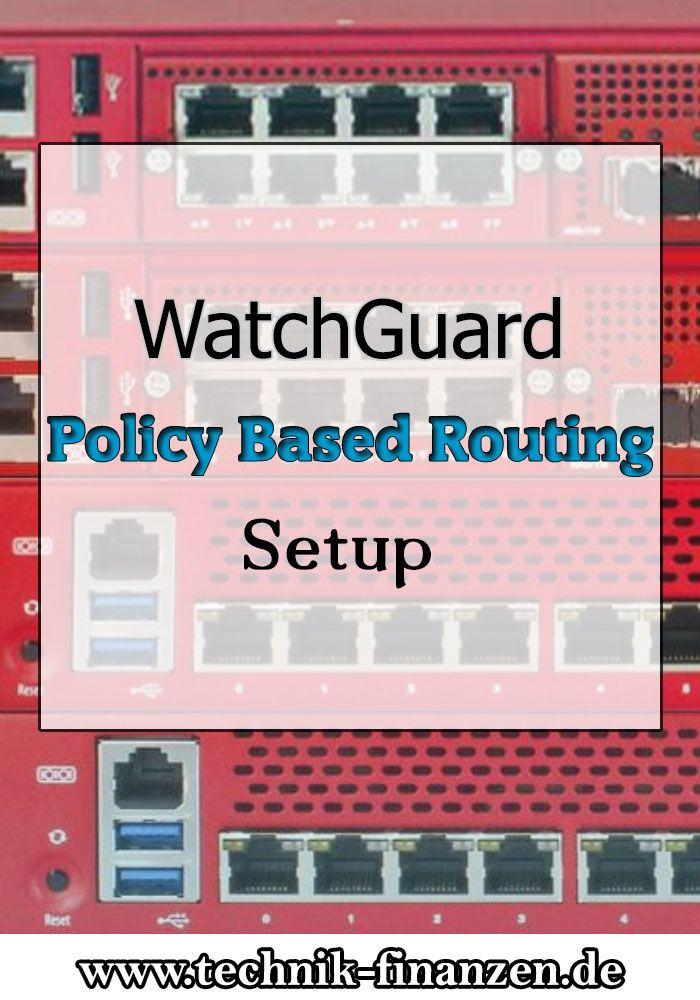 Watchguard Policy Based Routing einrichten. Bündelung von DSL Anschlüssen und dessen Traffic steuern über Policy Based Routing. So gehts...