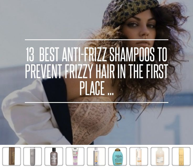 13  Best #anti-Frizz Shampoos to Prevent #Frizzy Hair in the First… #Shampoos