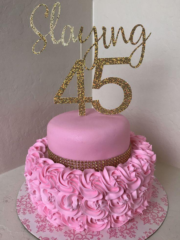 Pink rosette birthday cake. Slaying 45 cake topper in 2020