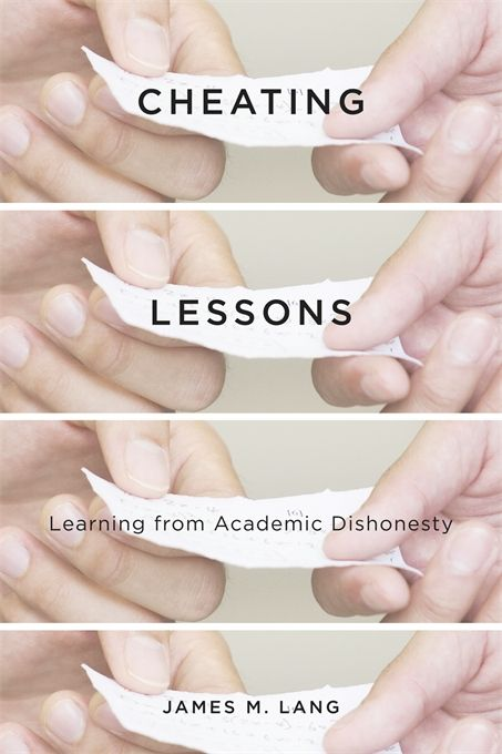 Cheating Lessons: Learning from Academic Dishonesty | James M. Lang | Published September 2nd, 2013