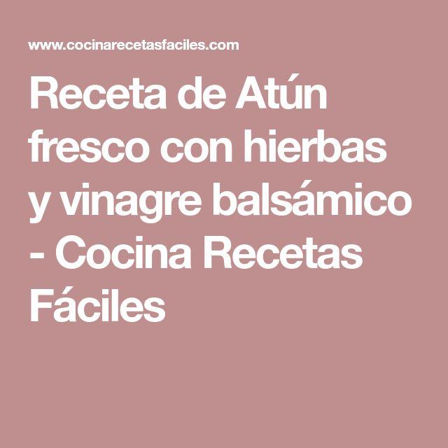 Receta de Atún fresco con hierbas y vinagre balsámico - Cocina Recetas Fáciles
