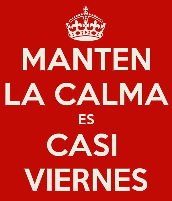 ¡Mantén la calma es casi #viernes! #KeepCalm #Casiviernes #Jueves