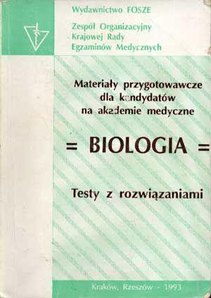 Biologia. Testy z rozwiązaniami, FOSZE, 1993, http://www.antykwariat.nepo.pl/biologia-testy-z-rozwiazaniami-p-1353.html