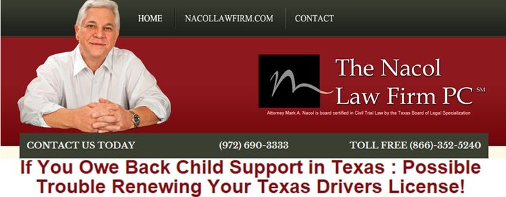 If You Owe Back Child Support in Texas : Possible Trouble Renewing Your Texas Drivers License!  http://www.nacollawfirmblog.com/family-law/owe-back-child-support-in-texas-possible-trouble-renewing-your-texas-license