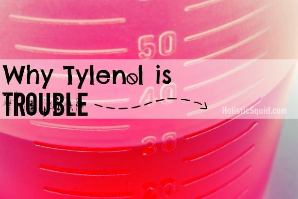Why Tylenol for Fever or Pain Is Trouble - http://holisticsquid.com/tylenol-trouble/