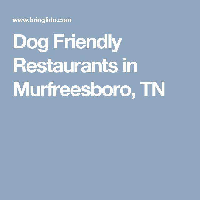 Dog Friendly Restaurants in Murfreesboro, TN