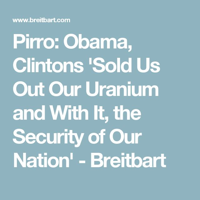 Pirro: Obama, Clintons 'Sold Us Out Our Uranium and With It, the Security of Our Nation' - Breitbart