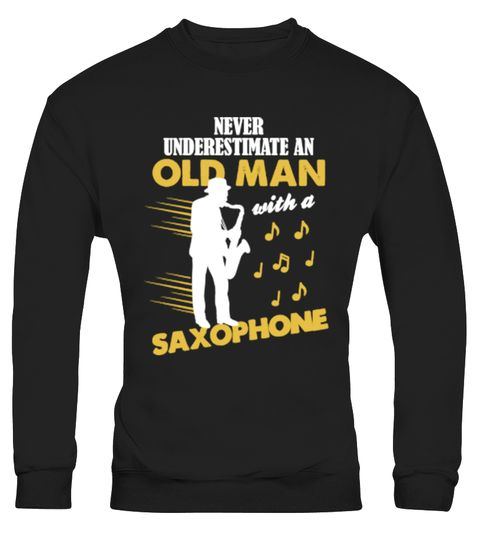 # Never Underestimate An Old Man  248 .  Never Underestimate An Old Man With A SaxophoneTags: Never, Underestimate, Never, Underestimate, An, Old, Man, Never, Underestimate, An, Old, Man, With, A, Saxophone, Old, Man, Oldman, Saxophone, Saxophone, player, With, A, Saxophone, best, papa, ever, fathers, day, granddad, grandfather, grandpa, instrument, music, music, instrument, musical, occupation, old, men, papa, profession, saxophonist