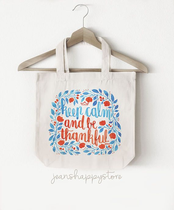 Keep Calm And Be Thankful  TOTE BAG Cotton Canvas