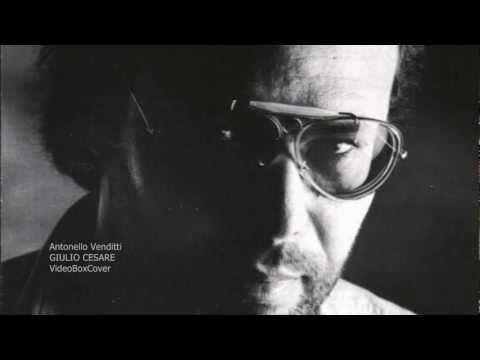 ANTONELLO VENDITTI - GIULIO CESARE - YouTube