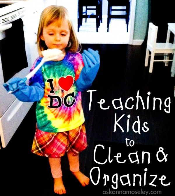 Teaching kids to clean and organize - Ask Anna