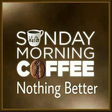 Sunday coffee   HAPPY SUNDAY   Pinterest