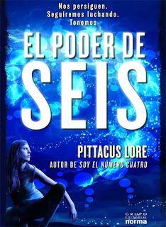 Reseña: EL PODER DE SEIS (Legados de Lorien #2) - Pittacus Lore