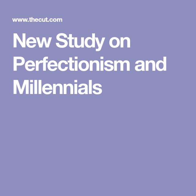 New Study on Perfectionism and Millennials