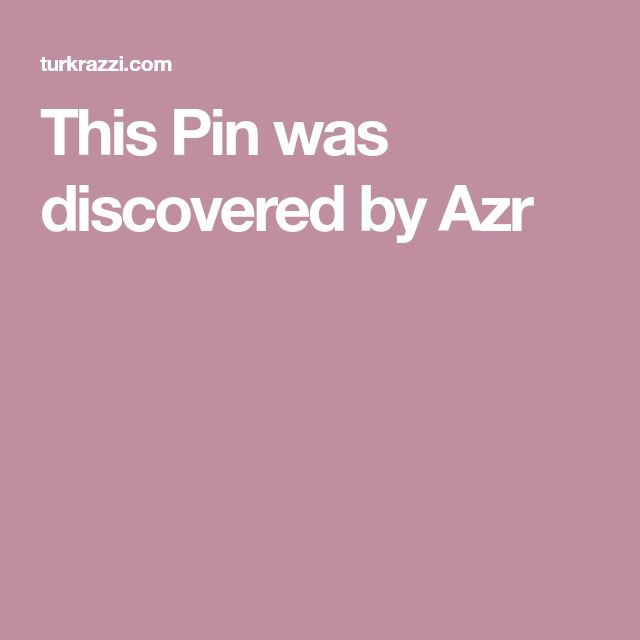 This Pin was discovered by Azr