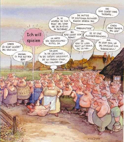 Sowas erlebt man auch, wenn man sich nicht unter Schweinen befindet....