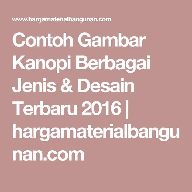 Contoh Gambar Kanopi Berbagai Jenis & Desain Terbaru 2016 | hargamaterialbangunan.com
