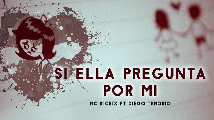 Si ella pregunta por mi - [Rap Romantico 2016] Mc Richix Ft Diego T. (...