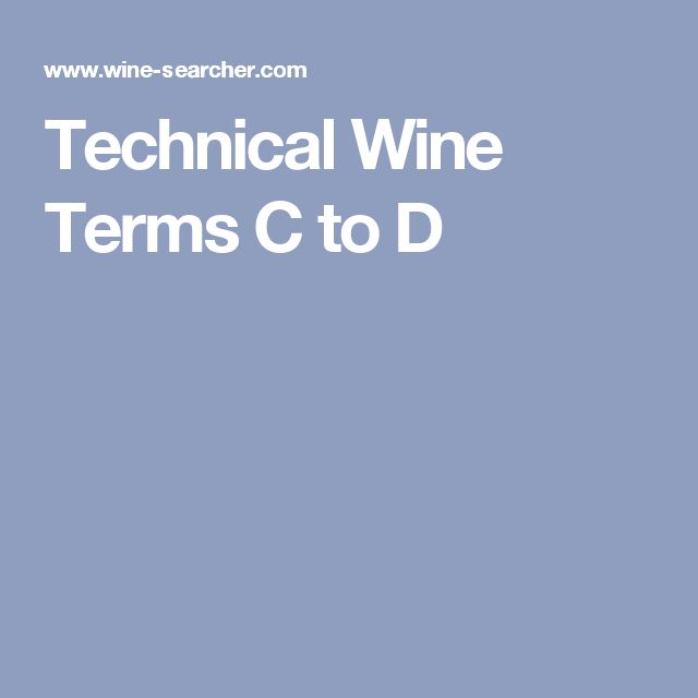Technical Wine Terms C to D